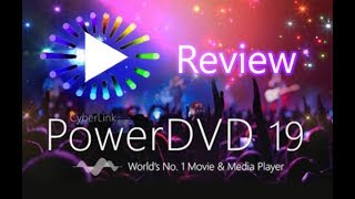 CyberLink PowerDVD 19 - Full and Complete Review!