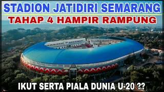 Update Stadion Jatidiri Semarang akhir tahap 4 2019