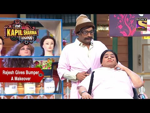 Rajesh Arora Gives Bumper A Makeover - The Kapil Sharma Show