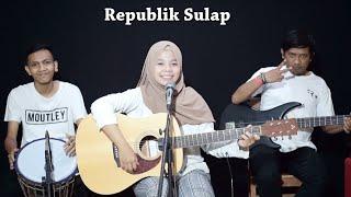 Download Mp3 Tony Q Rastafara - Republik Sulap Cover By Ferachocolatos Ft. Gilang & Bala