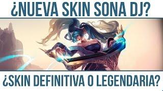 Nueva Skin ¿SONA DJ? - ¿Skin Definitiva o Legendaria? | League of Legends