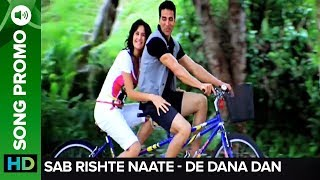 Download Sab Rishte Naate (Uncut Promo) | De Dana Dan | Akshay Kumar | Katrina Kaif MP3 song and Music Video
