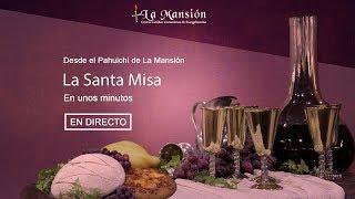Santa Misa en directo, hoy Domingo 23 de Diciembre de 2018, por LaMansiónTV-SCZ
