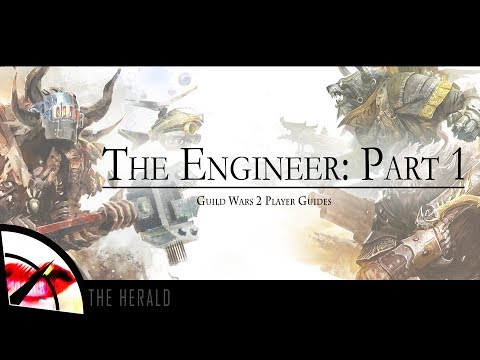 Guild Wars 2 New Player Guide | The Engineer Part 1 | The Krytan Herald