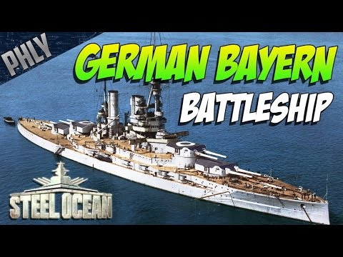 STEEL OCEAN Battleship Gameplay! German Bayern BATTLESHIP