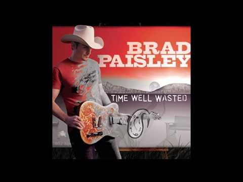 Time Well Wasted by Brad Paisley (changed pitch)