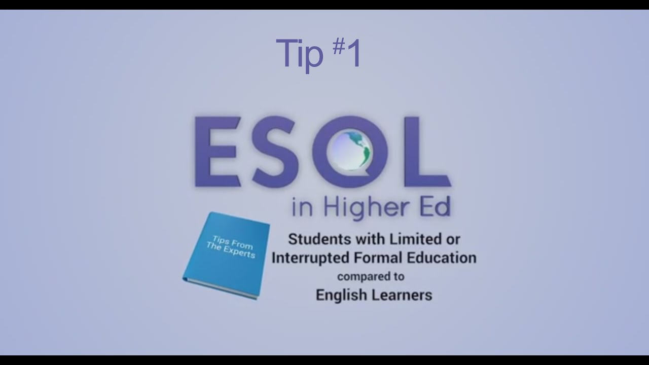 ESOL Tip #1 Students with Limited or Interrupted Formal Education Compared  to English Learners