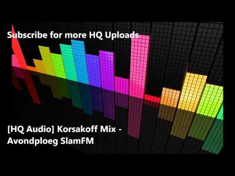 [HQ Audio] Korsakoff - Avondploeg SlamFM Mix