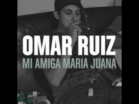 Omar Ruiz - Mi Amiga Maria Juana