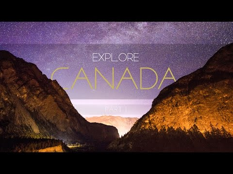 EXPLORE CANADA - Part 1 |   4K TIME-LAPSE FILM