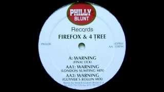 Firefox & 4 Tree - Warning [Guyver's Rollin Mix]