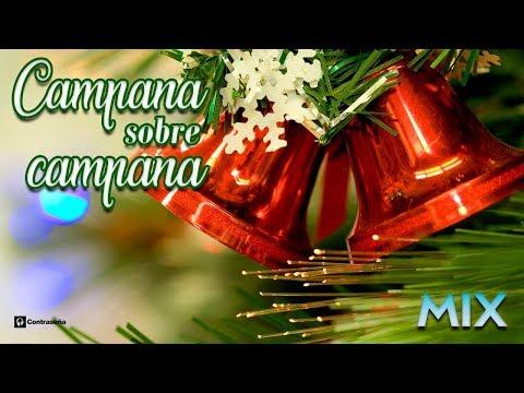 Campana Sobre Campana, Belen Campanas de Belen, Villancicos Mix, Feliz Navidad, Musica Noche Buena