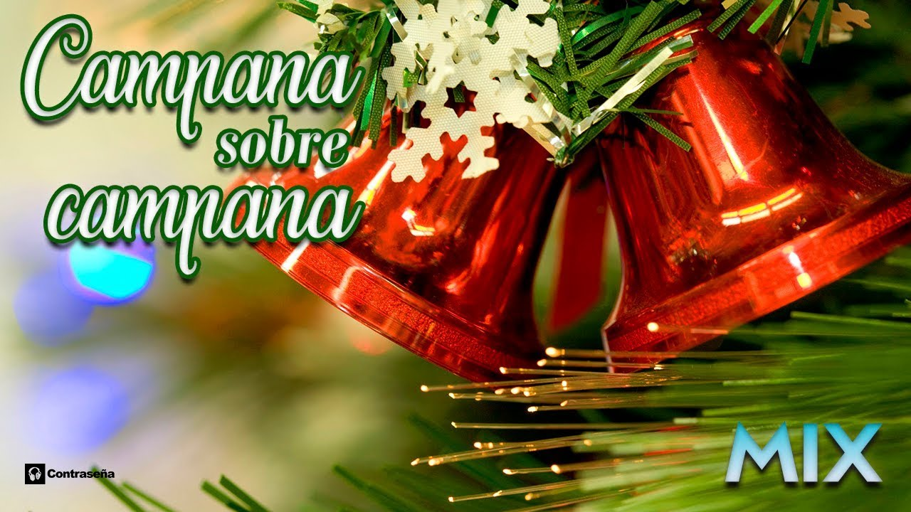 Campana Sobre Campana Villancicos Mix Campanas De Belen Feliz Navidad Musica Navideña 2021 Youtube
