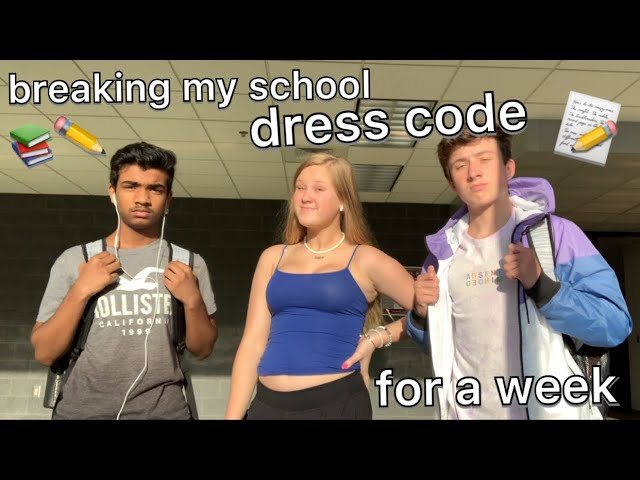 breaking my schools dress code for a week
