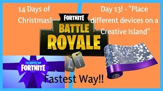 PLACE DEVICES ON A CREATIVE ISLAND!- 14 DAYS OF FORTNITE DAY 13 REWARDS! FASTEST METHOD :)