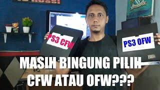 BAGUS MANA PS3 CFW ATAU PS3 OFW???