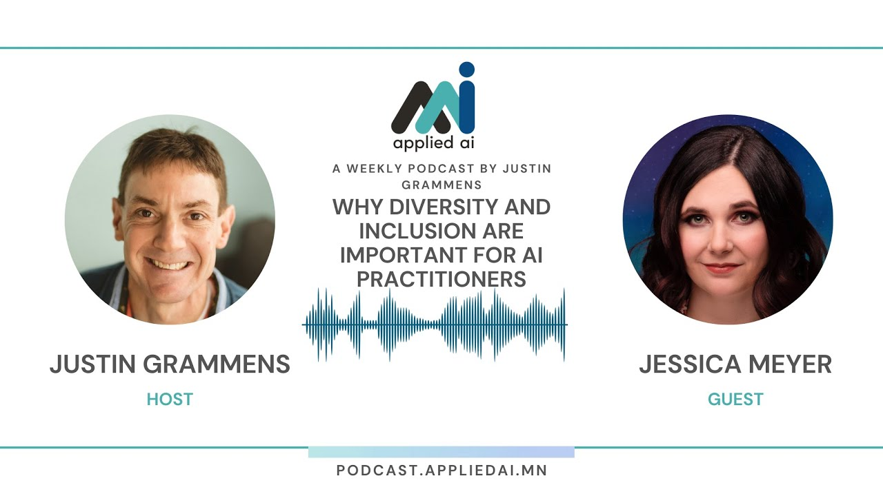 Jessica Meyer - Why Diversity and Inclusion Are Important for AI Practitioners