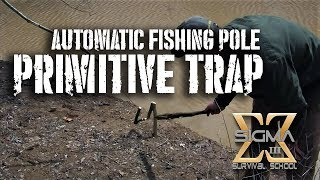 Automatic Fishing Pole Primitive Trap