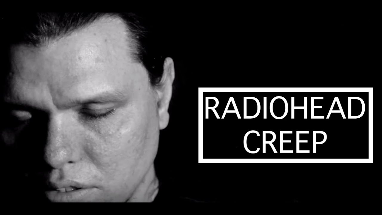 analysis of creep by radiohead essay Creep ~ by radiohead radiohead is another great band that made its first appearance in the early 90's and they are still going strong today let's see how babelfish messes up the song creep.