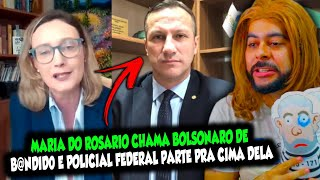 Maria do Rosário chama Bolsonaro de B@NDlD0 em debate e policial federal parte pra cima dela