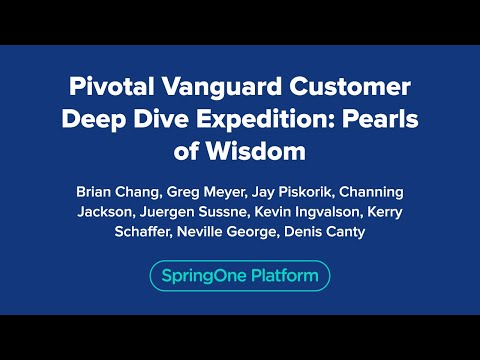Pivotal Vanguard Deep Dive Expedition: Pearls of Wisdom