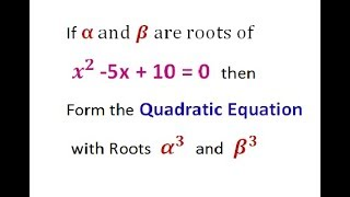 HOW TO FORM QUADRATIC EQUATION  WHEN ITS  ROOTS ARE GIVEN
