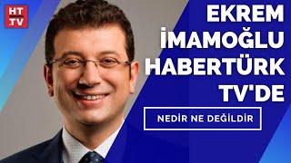 İBB Başkanı Ekrem İmamoğlu Habertürk TV'de | Nedir Ne Değildir - 22 Nisan 2021