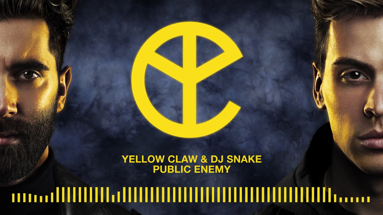 Yellow Claw & DJ Snake - Public Enemy