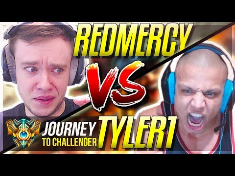 REDMERCY VS TYLER1 ITS SHOWDOWN TIME - Journey To Challenger  League of Legends
