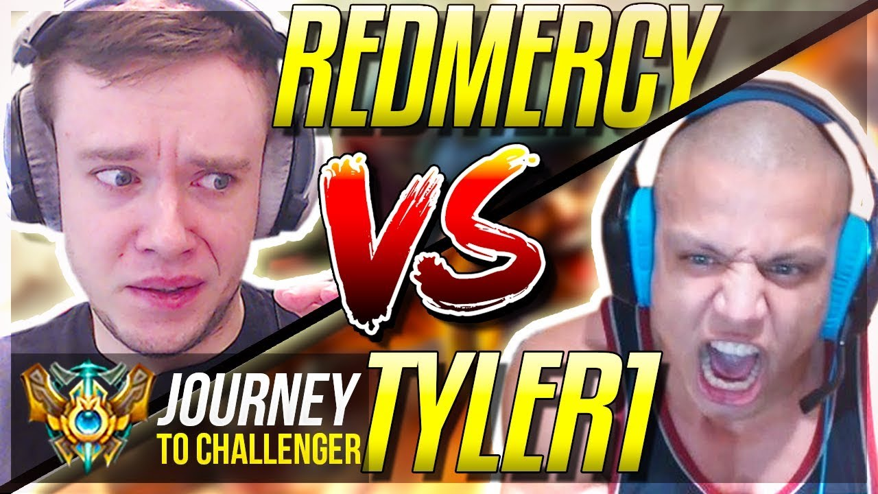 REDMERCY VS TYLER1! IT'S SHOWDOWN TIME!! - Journey To Challenger | League of Legends