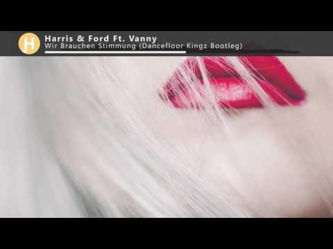 Harris & Ford Ft. Vanny - Wir Brauchen Stimmung (Dancefloor Kingz Bootleg)