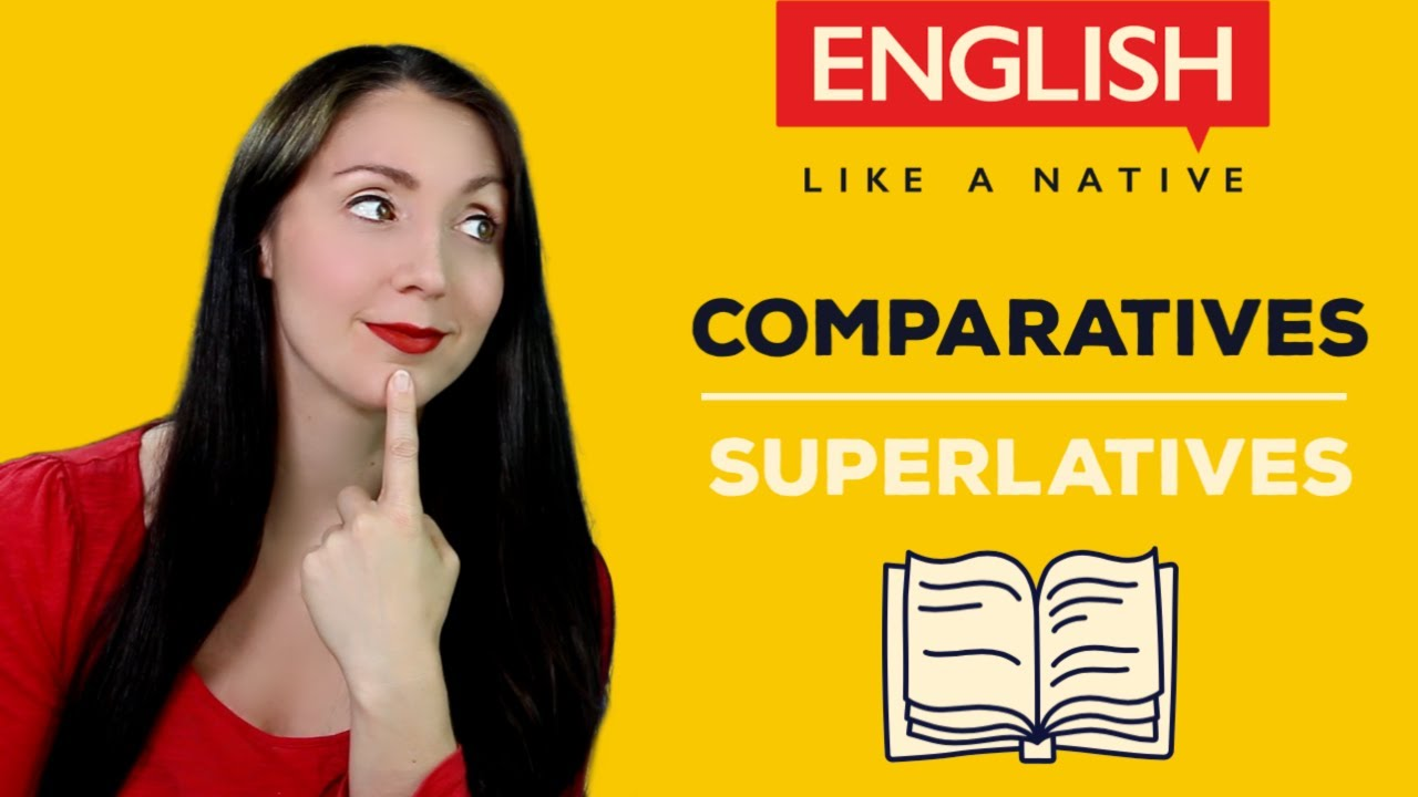 Comparatives And Superlatives - English Grammar Made Easier