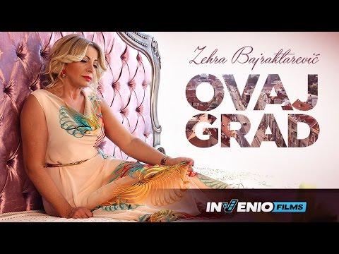 Zehra Bajraktarevic - Ovaj grad /OFFICIAL VIDEO/