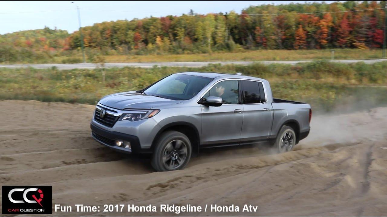 2017 2018 Honda Ridgeline Honda Atv Having Fun Youtube