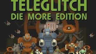 Teleglitch: Die More Edition Review