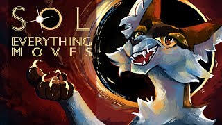 Sol ⦿ Everything Moves ⦿ Complete Warrior Cats M.A.P.