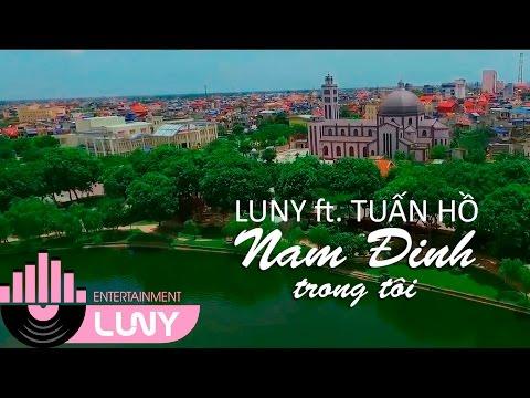 [Official MV] Nam Định Trong Tôi - LUNY ft. Tuấn Hồ