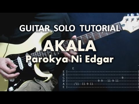 Akala - Parokya Ni Edgar (Tutorial: Guitar Solo) with tabs