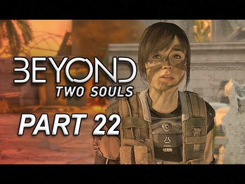 Beyond Two Souls Walkthrough Part 22 - Child Soldiers The Mission (Let's Play Gameplay Commentary)