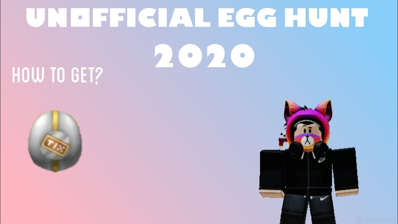 How To Get The Tix Egg In Unofficial Egghunt 2020 Youtube