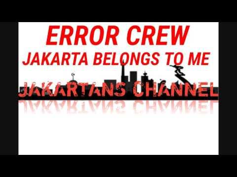 Error Crew - Jakarta Belongs To Me