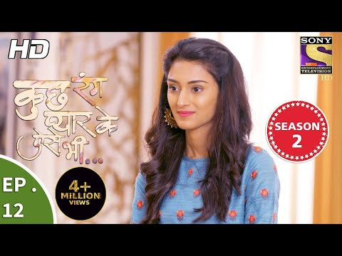 Kuch Rang Pyar Ke Aise Bhi - कुछ रंग प्यार के ऐसे भी - Ep 12 - 10th October, 2017