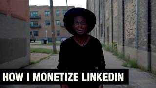 How I Monetized LinkedIn in 6 Months