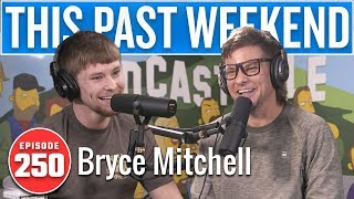 Thug Nasty Bryce Mitchell | This Past Weekend w/ Theo Von #250