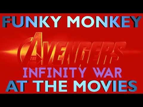 Funky Monkey at the Movies: Infinity War (SPOILERS)