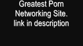 Greatest Porn Adult Networking Site That Pays.