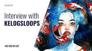 HOW TO CAPTURE FEELINGS IN YOUR ARTWORKS -WITH HIEU NGUYEN (KELOGSLOOPS) (EP.85)