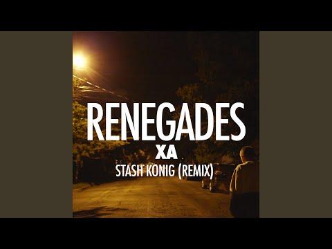 Renegades (Stash Konig Remix)