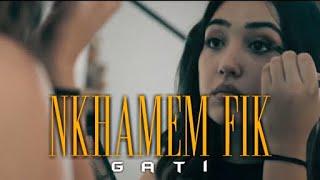 Gati - Nkhamem Fik | نخمم فيك (Clip officiel)