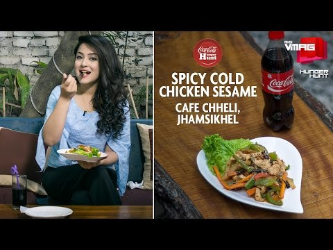 Spicy Cold Chicken Sesame | Cafe Chheli, Jhamsikhel | Coca-Cola HUNGER HUNT | M&S VMAG